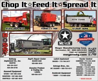 Chop It. Feed It. Spread It.